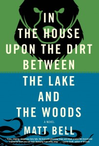 In the House Upon the Dirt Between the Lake and the Woods (2)